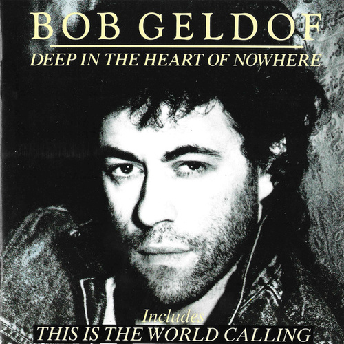 Deep In The Heart Of Nowhere fra Bob Geldof