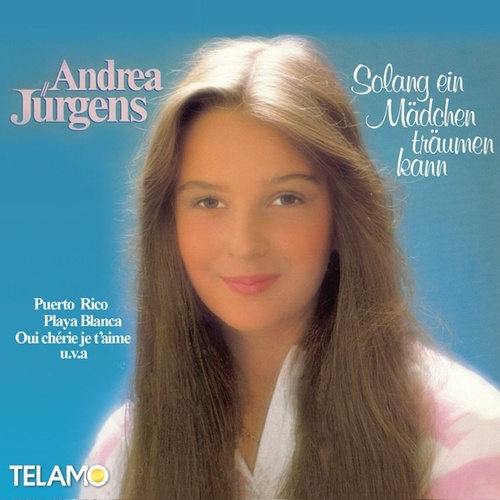 Solang ein Mädchen träumen kann de Andrea Jürgens