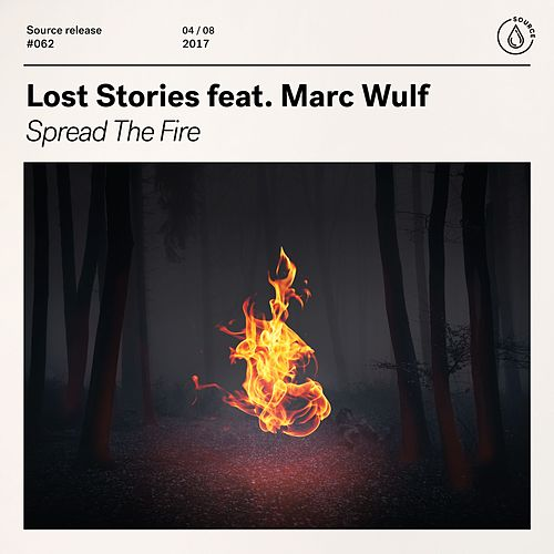 Spread The Fire (feat. Marc Wulf) von Lost Stories
