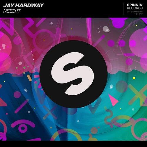 Need It de Jay Hardway