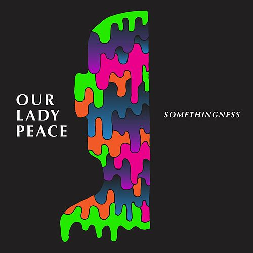 Somethingness von Our Lady Peace
