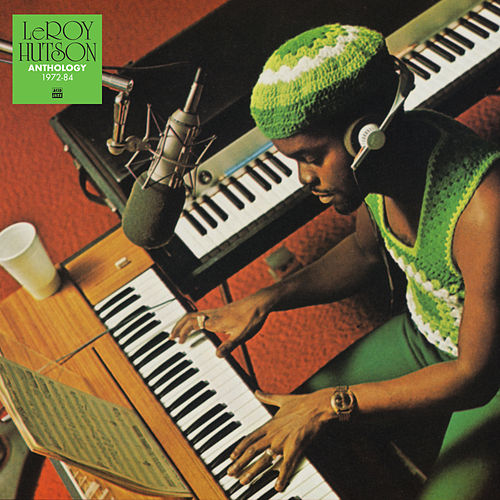 Anthology 1972 - 1984 by LeRoy Hutson