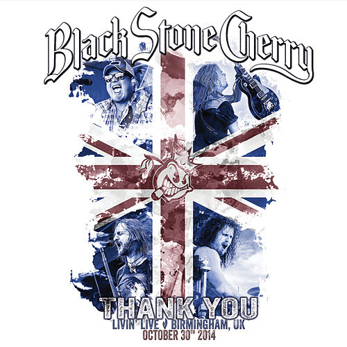 Thank You: Livin' Live Birmingham, UK October 30th 2014 von Black Stone Cherry