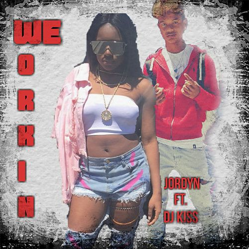 We Workin (feat. DJ Kiss) von Jordyn Carter