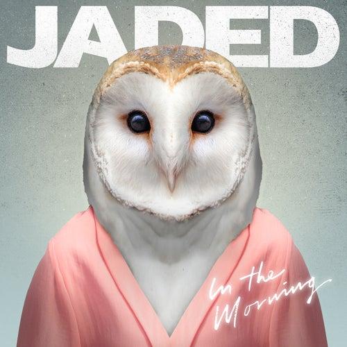In the Morning (Remixes) de Jaded