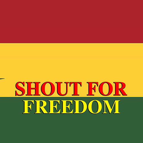 Shout For Freedom by Various Artists