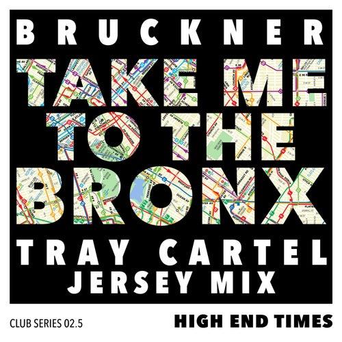 Take You To The Bronx (Tray Cartel Remix) von Bruckner