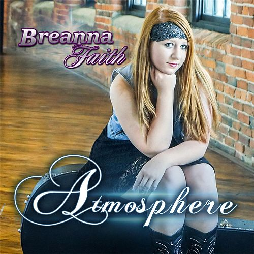 Atmosphere by Breanna Faith