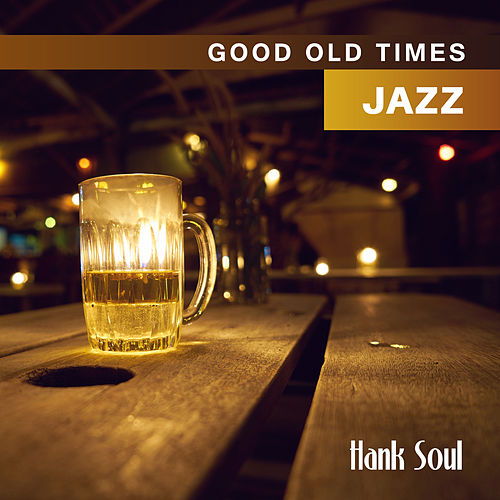 Good Old Times Jazz de Hank Soul