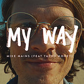 My Way by Mike Mains