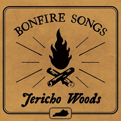 Bonfire Songs by Jericho Woods