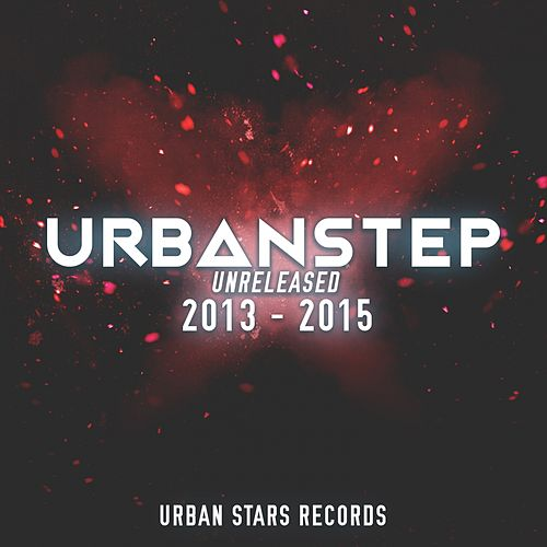 Unreleased 2013-2015 - EP by Urbanstep