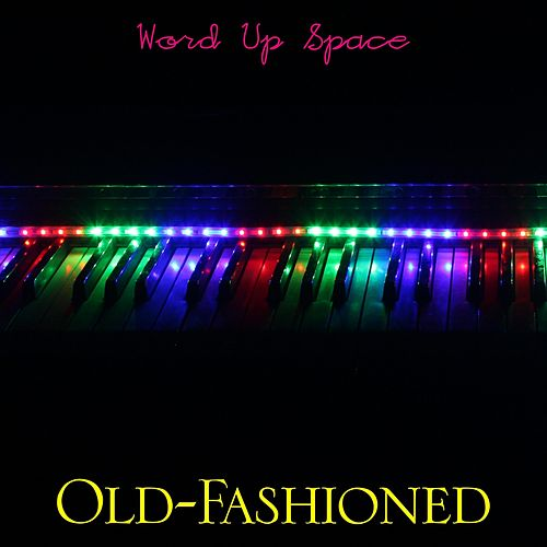 Word Up Space de Old Fashioned