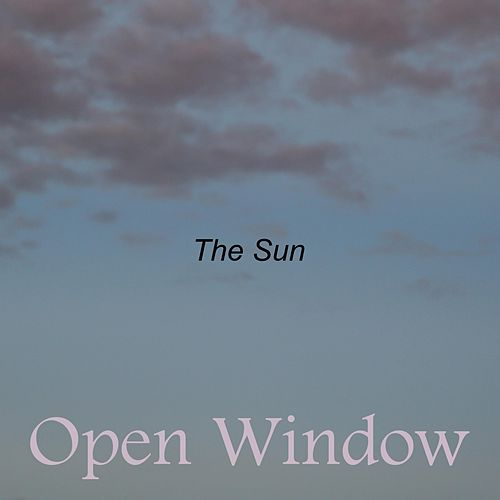 Open Window by The Sun