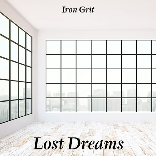 Iron Grit by Lost Dreams
