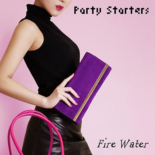 Party Starters von Firewater