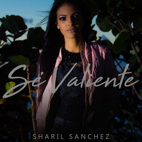 Sé Valiente by Sharil Sanchez