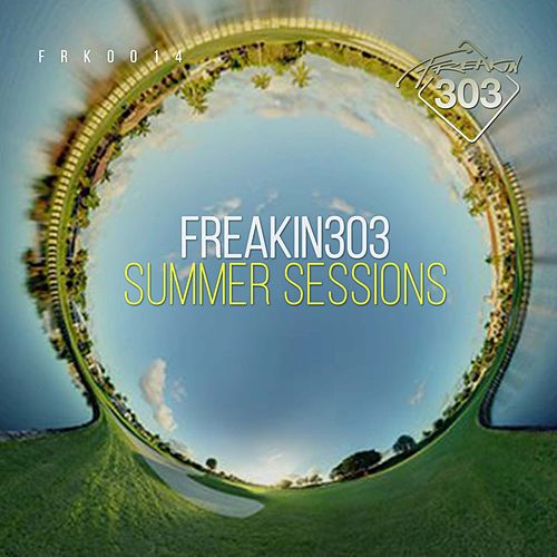 Freakin303 Summer Sessions - EP de Various Artists