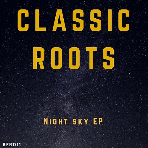 Night sky - Single by Classic Roots