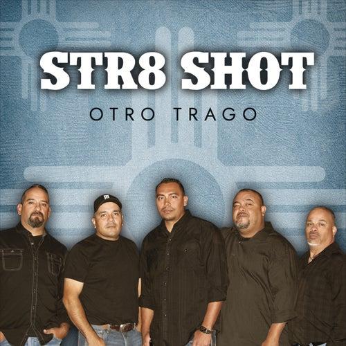 Otro Trago von Str8 Shot