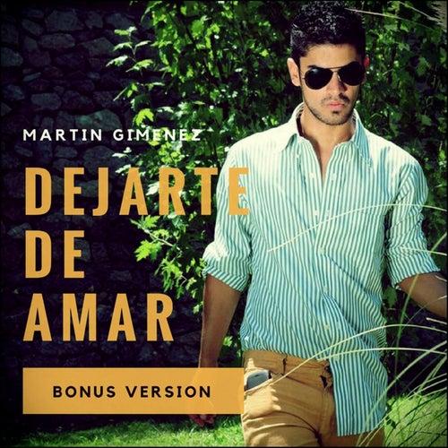 Dejarte de Amar (Bonus Version) de Martin Gimenez