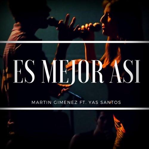 Es Mejor Asi (feat. Yas Santos) de Martin Gimenez