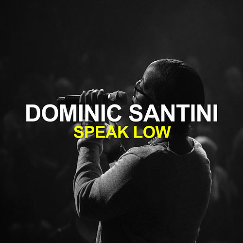 Speak Low (Dominic Santini Meets Billie Holiday) von Dominic Santini