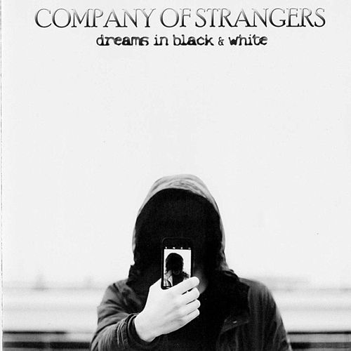 Dreams in Black & White de Company of Strangers
