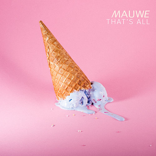 That's All by Mauwe