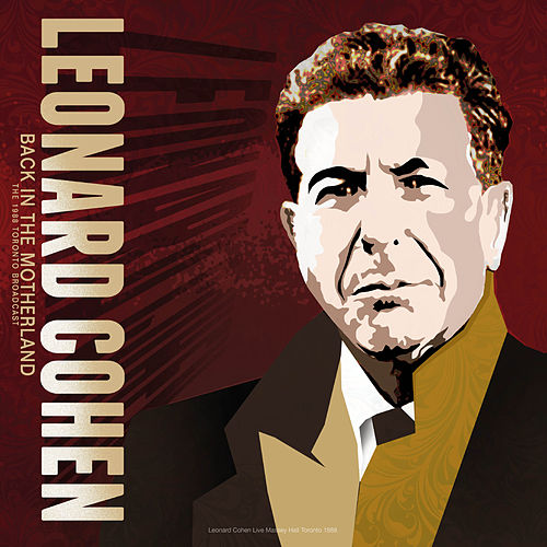 Back in the Motherland: The 1988 Toronto Broadcast (Live) by Leonard Cohen