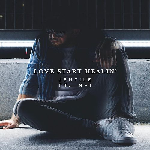 Love Start Healin' (feat. N + I) by Jentile