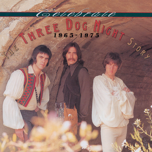 Celebrate: The Three Dog Night Story, 1965–1975 by Various Artists