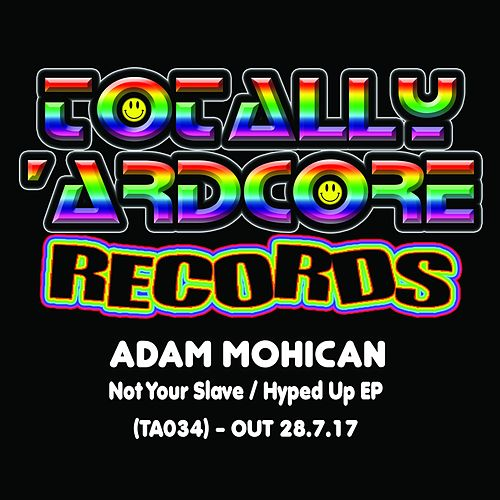 Not Your Slave / Hyped Up - Single by Adam Mohican