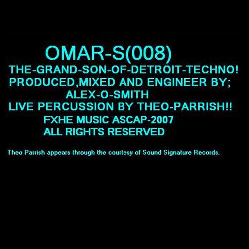 The Grand Son of Detroit Techno! von Omar S