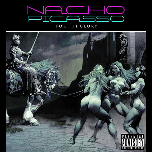 For the Glory by Nacho Picasso