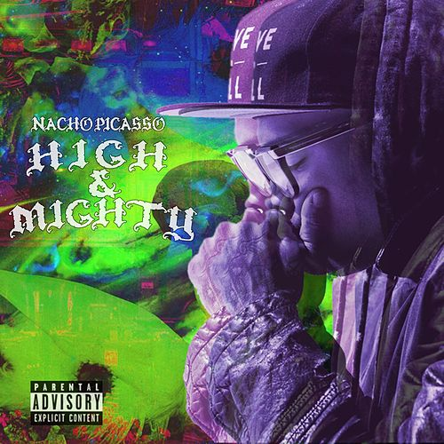 High & Mighty von Nacho Picasso