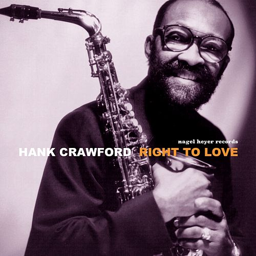 Right to Love van Hank Crawford