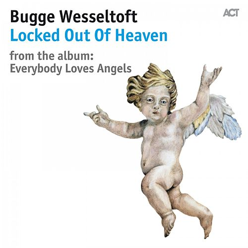 Locked out of Heaven von Bugge Wesseltoft