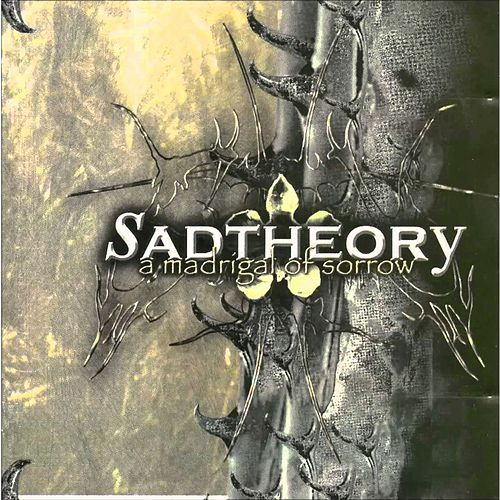 A Madrigal of Sorrow de Sad Theory