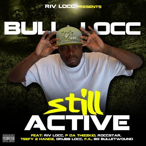 Still Active de Bull Locc