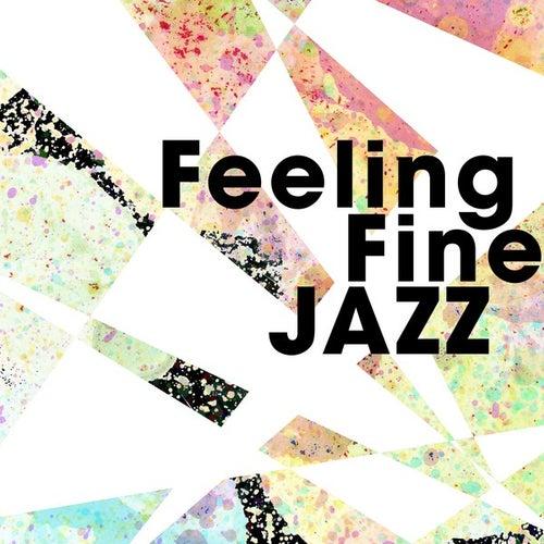Feeling Fine Jazz von Various Artists