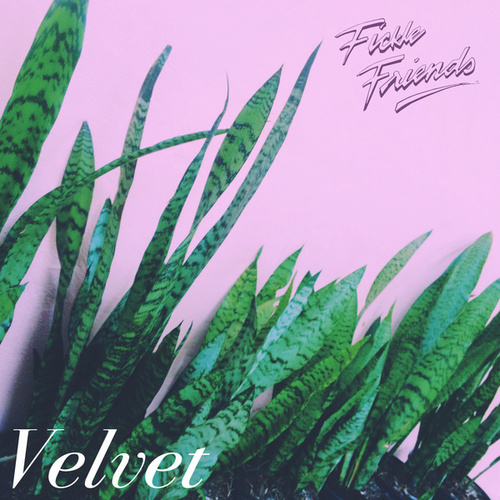 Velvet - EP by Fickle Friends