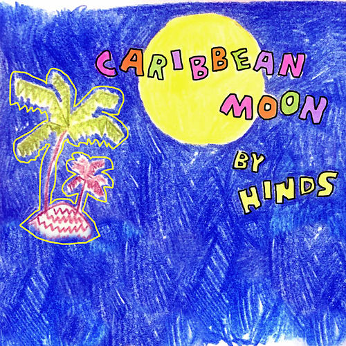 Caribbean Moon by Hinds