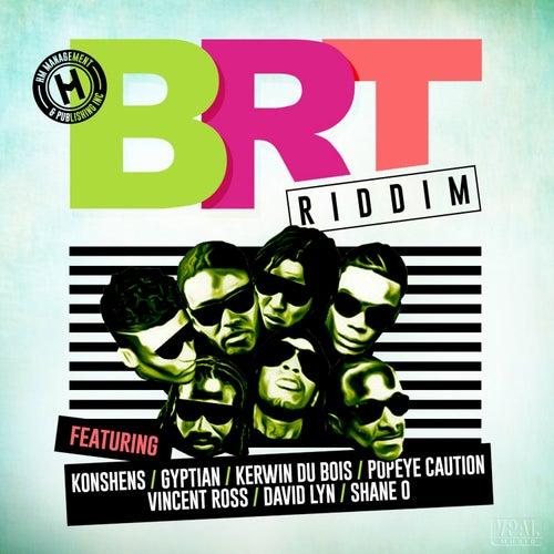 BRT Riddim by Various Artists