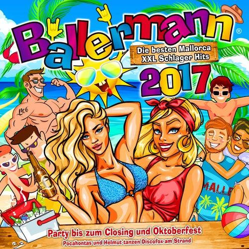 Ballermann 2017 - Die besten Mallorca XXL Schlager Hits (Party bis zum Closing und Oktoberfest - Pocahontas und Helmut tanzen Discofox am Strand) von Various Artists