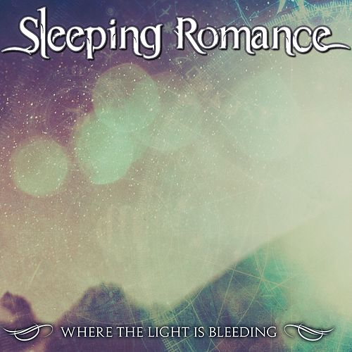 Where the Light is Bleeding de Sleeping Romance
