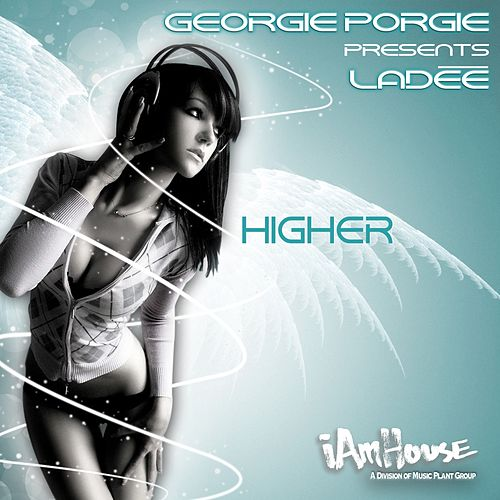 Higher (DJ Georgie Porgie Presents) von Ladee