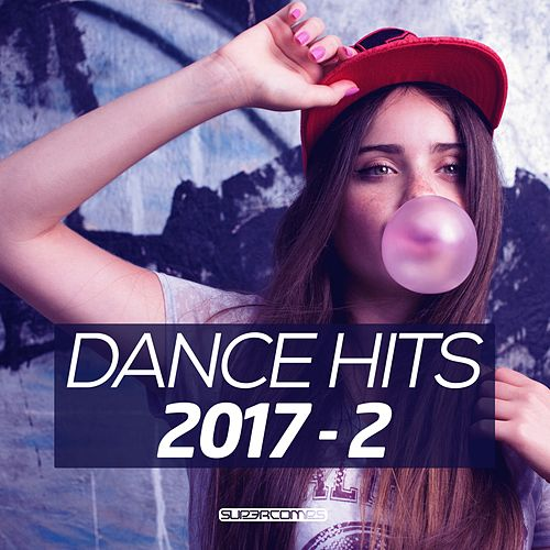 Dance Hits 2017, Vol. 2 - EP by Various Artists