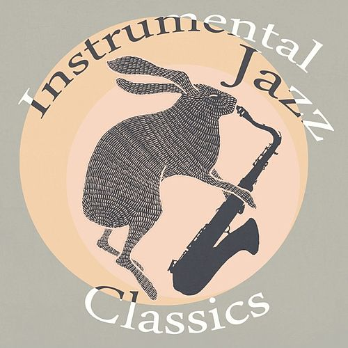 Instrumental Jazz Classics von Various Artists