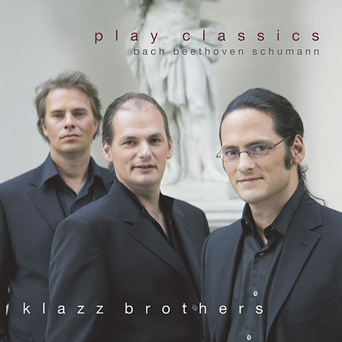 Play Classics von Klazzbrothers